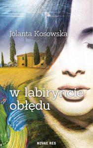 Recenzja książki W labiryncie obłędu - Jolanta Kosowska