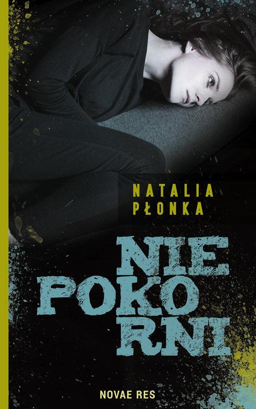 Recenzja książki Niepokorni - Natalia Płonka