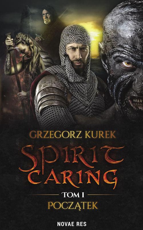 Recenzja książki Spirit Caring. Tom I Początek. - Grzegorz Kurek
