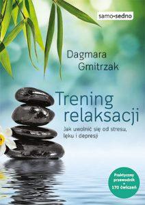 Recenzja książki Trening relaksacji - Dagmara Gmitrzak