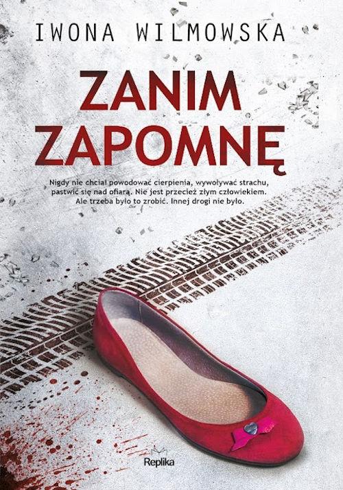 Recenzja książki Zanim zapomnę - Iwona Wilmowska