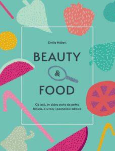 Recenzja książki Beauty & Food - Emilie Hebert