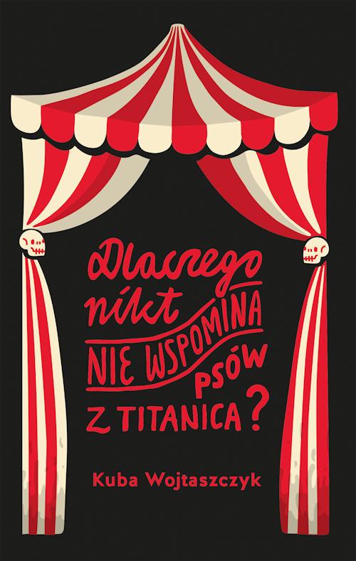 Recenzja książki Dlaczego nikt nie wspomina psów z Titanica - Kuba Wojtaszczyk