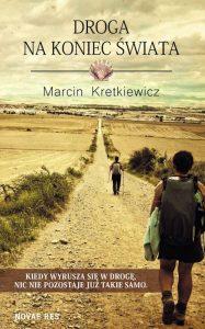 Recenzja książki Droga na koniec świata - Marcin Kretkiewicz