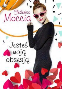 Recenzja książki Jesteś moją obsesją - Federico Moccia