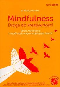 Recenzja książki Mindfulness. Droga do kreatywności. Twórz, rozwijaj się i znajdź swoje miejsce w pędzącym świecie - Danny Penman