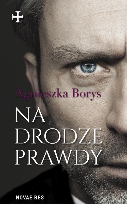 Recenzja książki Na drodze prawdy - Agnieszka Borys