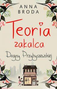 Recenzja książki Teoria zakalca Dagny Przybyszewskiej - Anna Broda