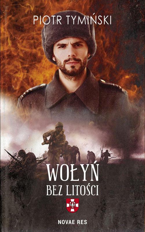 Recenzja książki Wołyń. Bez Litości - Piotr Tymiński