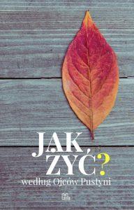 Recenzja książki Jak żyć według Ojców Pustyni? - Szymon Hiżycki OSB, Jacek Zelek
