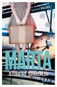 Recenzja książki Marta, która się odnalazła - Caroline Wallace
