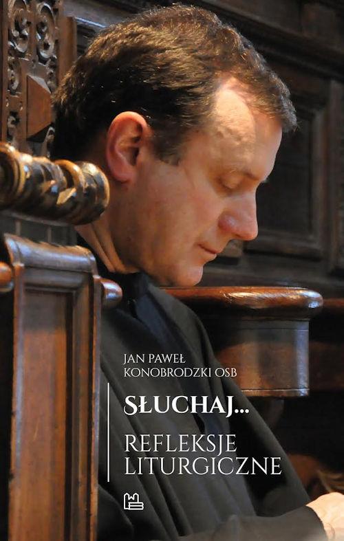 Recenzja książki Słuchaj... Refleksje liturgiczne - Jan Paweł Konobrodzki