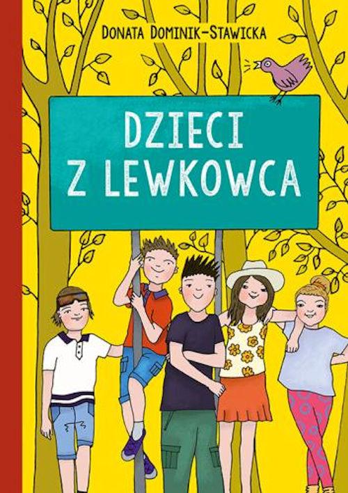 Recenzja książki Dzieci z Lewkowca - Donata Dominik-Stawicka