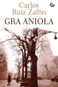 Recenzja książki Gra Anioła - Carlos Ruiz Zafón