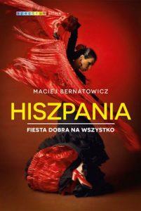 Recenzja książki Hiszpania. Fiesta dobra na wszystko - Maciej Bernatowicz