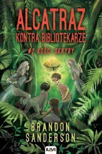 Recenzja książki Alcatraz kontra bibliotekarze. Tom 2. Kości Skryby - Brandon Sanderson