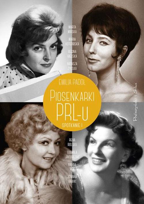 Recenzja książki Piosenkarki PRL-u. Spotkanie I - Emilia Padoł
