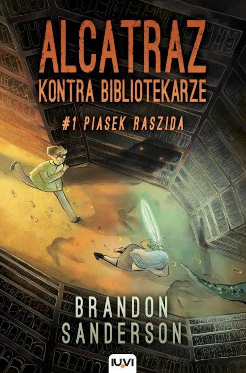 Recenzja książki Alcatraz kontra bibliotekarze. Tom 1. Piasek Raszida - Brandon Sanderson