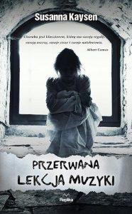Recenzja książki Przerwana lekcja muzyki - Susanna Kaysen