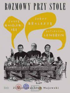 Recenzja książki Rozmowy przy stole - Jerzy Bralczyk, Katarzyna Lengren, Jacek Wasilewski