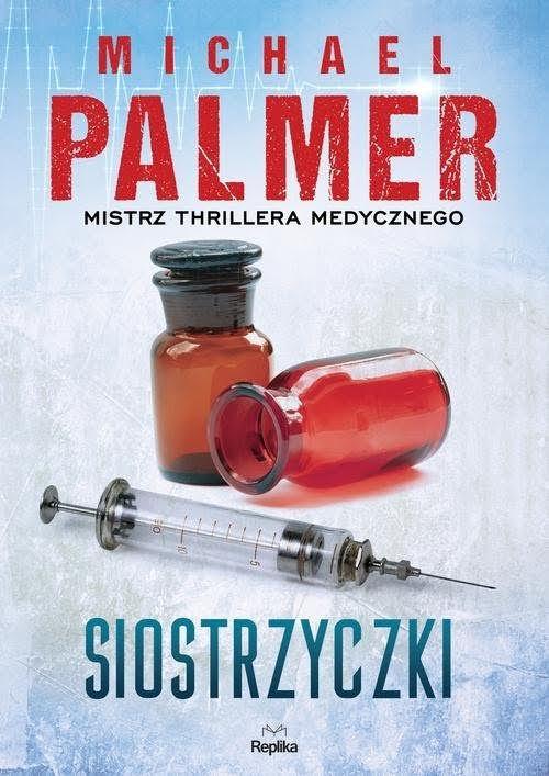 Recenzja książki Siostrzyczki - Michael Palmer