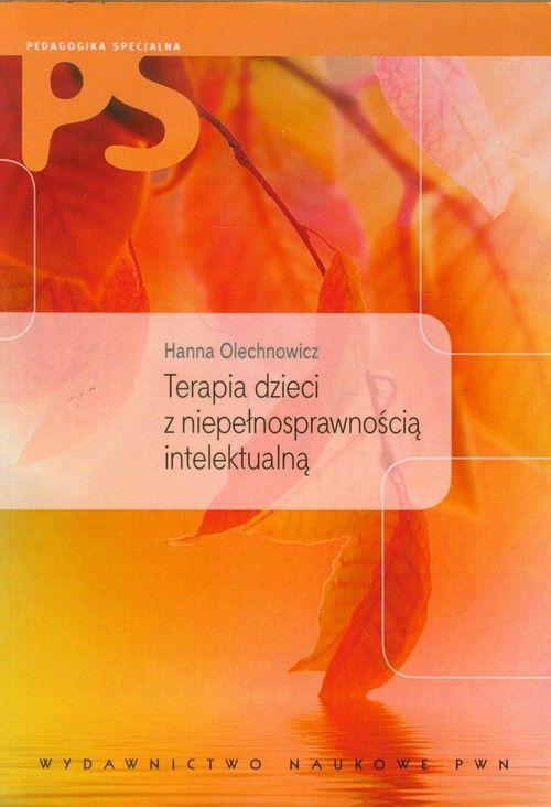 Recenzja książki Terapia dzieci z niepełnosprawnością intelektualną - Hanna Olechnowicz