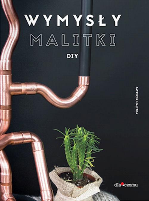 Recenzja książki Wymysły Malitki DIY - Patrycja Malitka