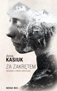 Recenzja książki Za zakrętem. Opowieść o miłości, która ocala - Anna Kasiuk