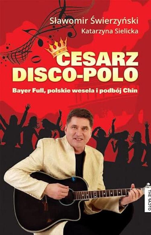 Recenzja książki Cesarz disco polo - Sławomir Świerzyński, Katarzyna Sielicka