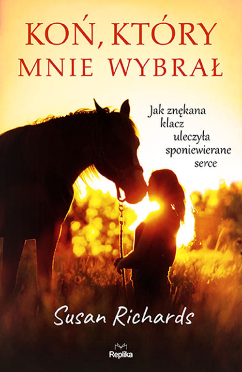 Recenzja książki Koń, który mnie wybrał - Susan Richards