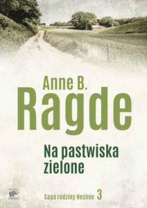 Recenzja książki Na pastwiska zielone - Anne B. Ragde