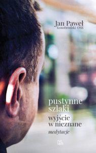 Recenzja książki Pustynne szlaki. Wyjście w nieznane. Medytacje - Jana Paweł Konobrodzki OSB