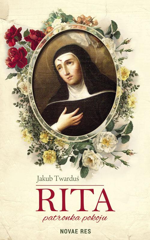 Recenzja książki Rita - patronka pokoju - Jakub Twarduś