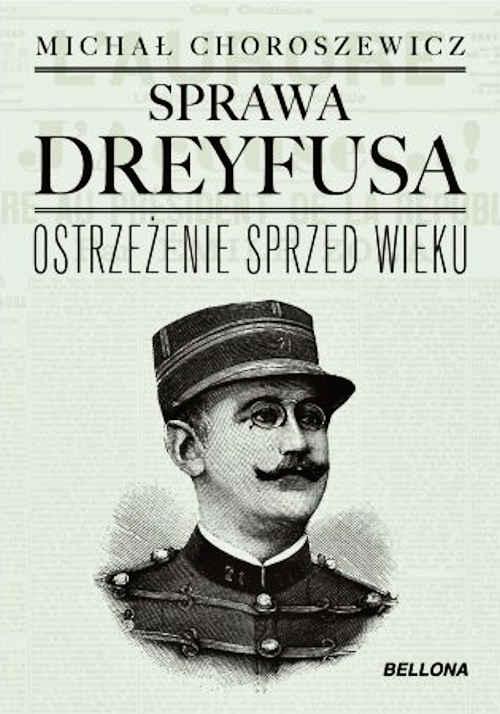 Recenzja książki Sprawa Dreyfusa. Ostrzeżenie sprzed wieku - Michał Horoszewicz