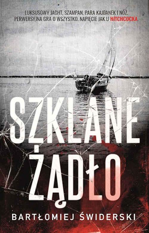 Recenzja książki Szklane żądło - Bartłomiej Świderski