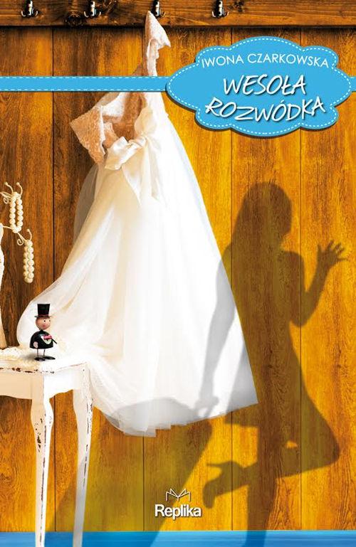 Recenzja książki Wesoła rozwódka - Iwona Czarkowska
