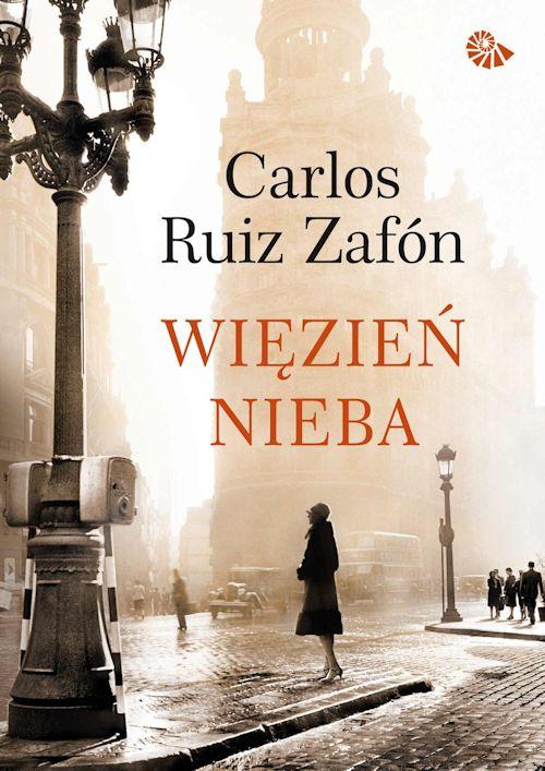 Recenzja książki Więzień Nieba - Carlos Ruiz Zafón