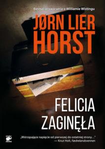 Recenzja książki Felicia zaginęła - Jørn Lier Horst