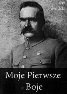 Recenzja książki Moje Pierwsze Boje - Józef Piłsudski