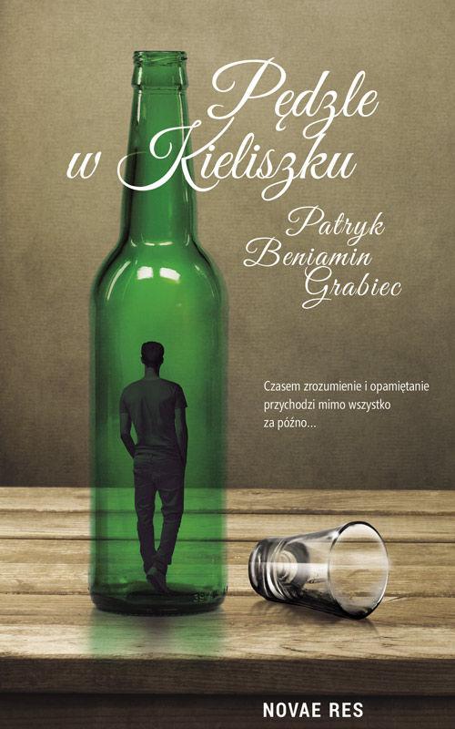 Recenzja książki Pędzle w kieliszku - Patryk Beniamin Grabiec