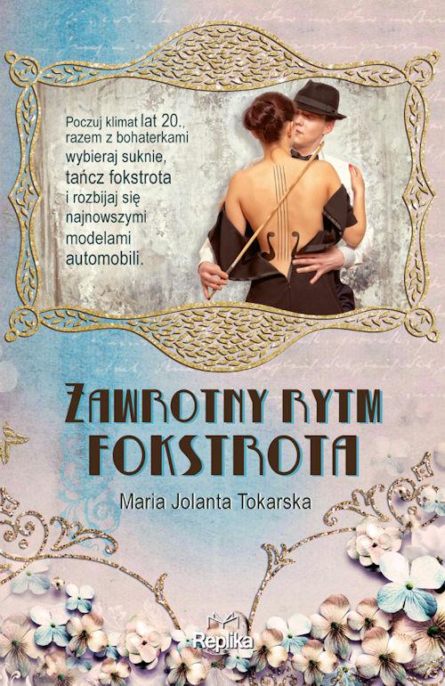 Recenzja książki Zawrotny rytm fokstrota - Maria Jolanta Tokarska