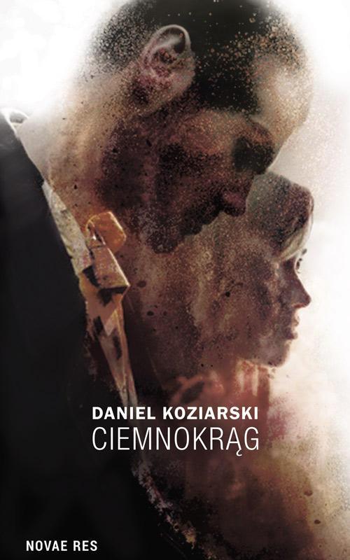 Recenzja książki Ciemnokrąg - Daniel Koziarski