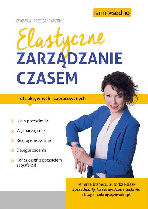 Recenzja książki Elastyczne zarządzanie czasem - Izabela Krejca-Pawska
