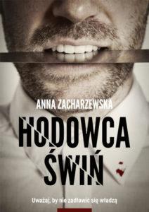 Recenzja książki Hodowca świń - Anna Zacharzewska