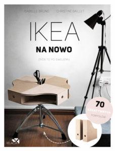 Recenzja książki IKEA na nowo. Zrób to po swojemu - Isabelle Bruno, Christine Baillet