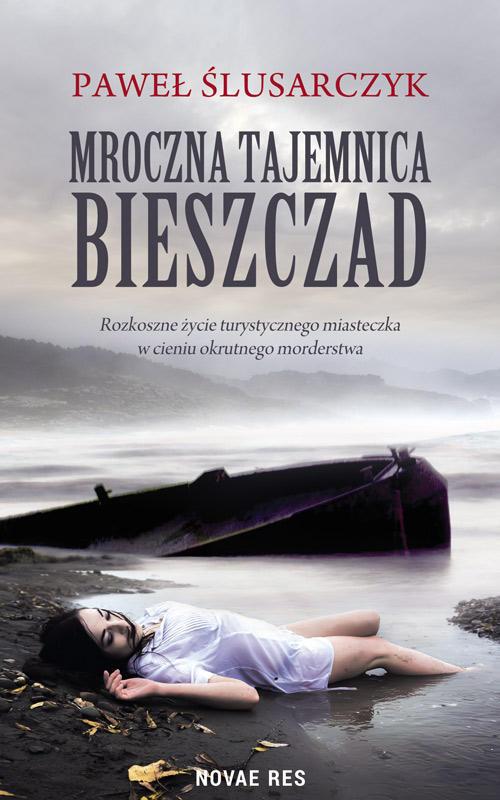 Recenzja książki Mroczna tajemnica Bieszczad - Paweł Ślusarczyk
