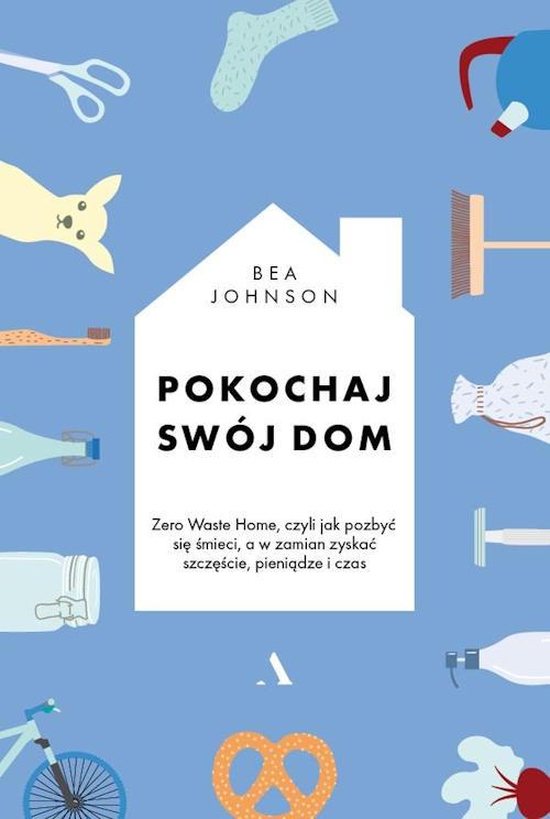 Recenzja książki Pokochaj swój dom - Bea Johnson
