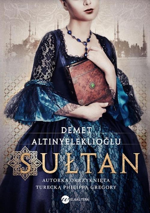 Recenzja książki Sułtan - Demet Altınyeleklioğlu