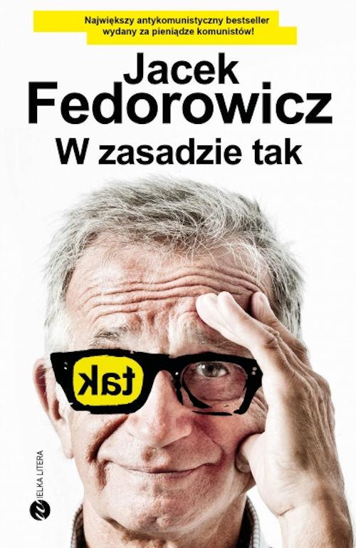 Recenzja książki W zasadzie tak - Jacek Fedorowicz