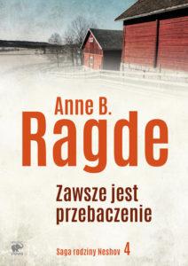 Recenzja książki Zawsze jest przebaczenie - Anne B. Ragde